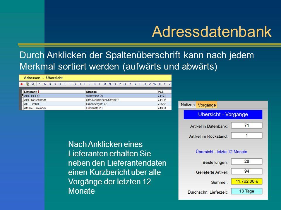 Adressdatenbank Durch Anklicken der Spaltenüberschrift kann nach jedem Merkmal sortiert werden (aufwärts und abwärts)
