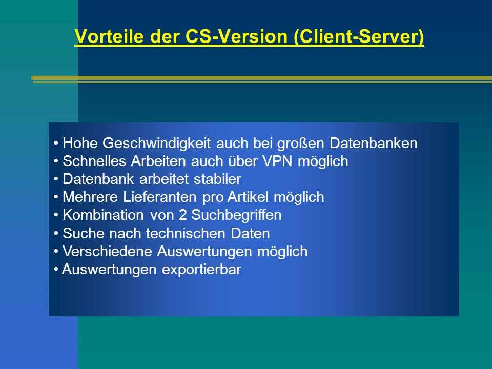 Vorteile der CS-Version (Client-Server)