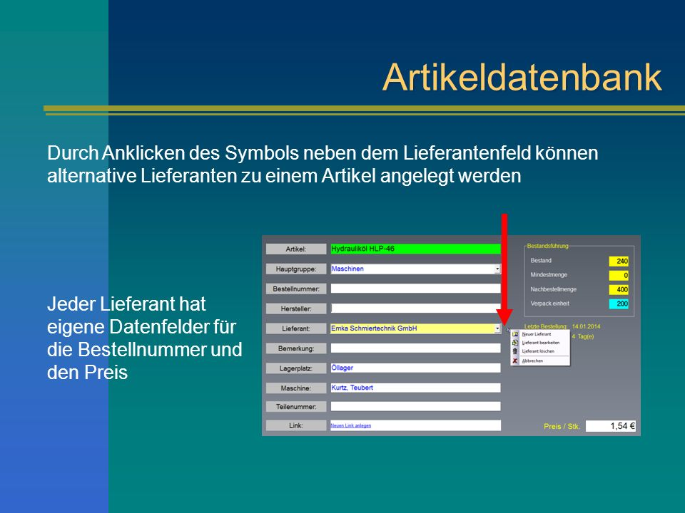 Artikeldatenbank Durch Anklicken des Symbols neben dem Lieferantenfeld können alternative Lieferanten zu einem Artikel angelegt werden.