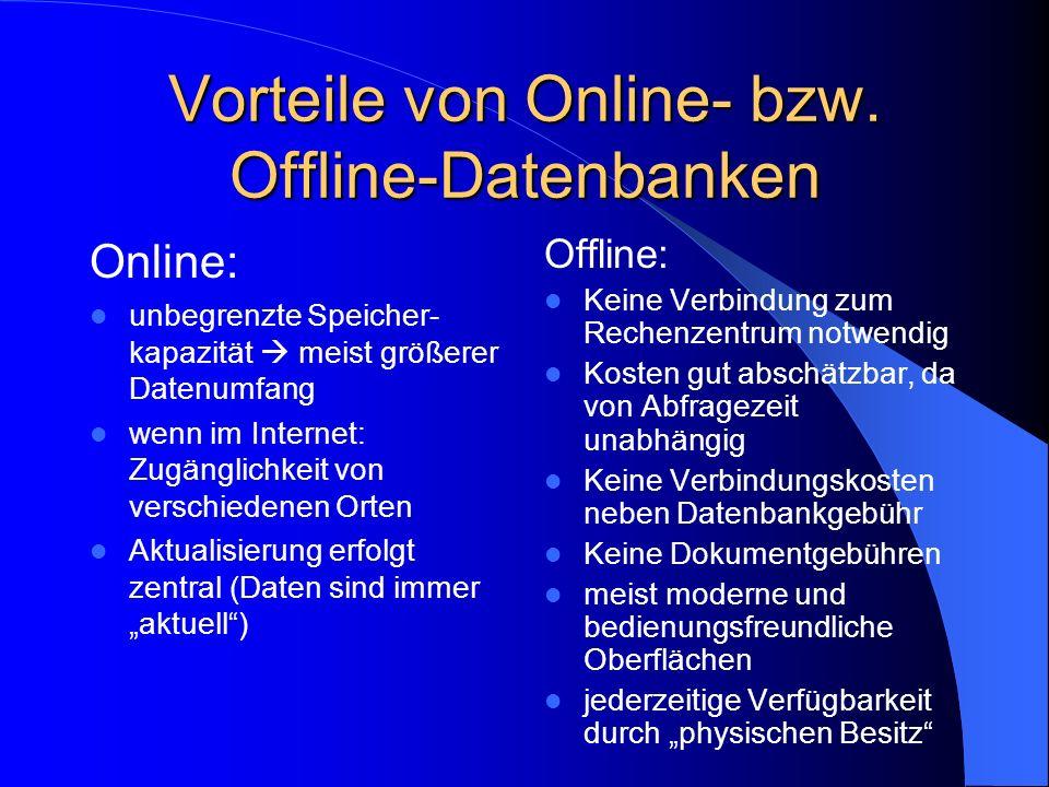 Vorteile von Online- bzw. Offline-Datenbanken