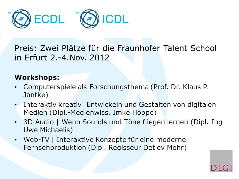 Preis: Zwei Plätze für die Fraunhofer Talent School in Erfurt 2. -4
