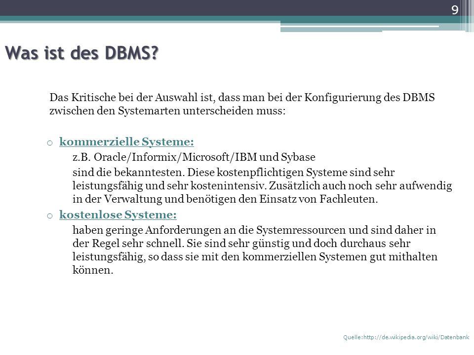 Was ist des DBMS Das Kritische bei der Auswahl ist, dass man bei der Konfigurierung des DBMS zwischen den Systemarten unterscheiden muss: