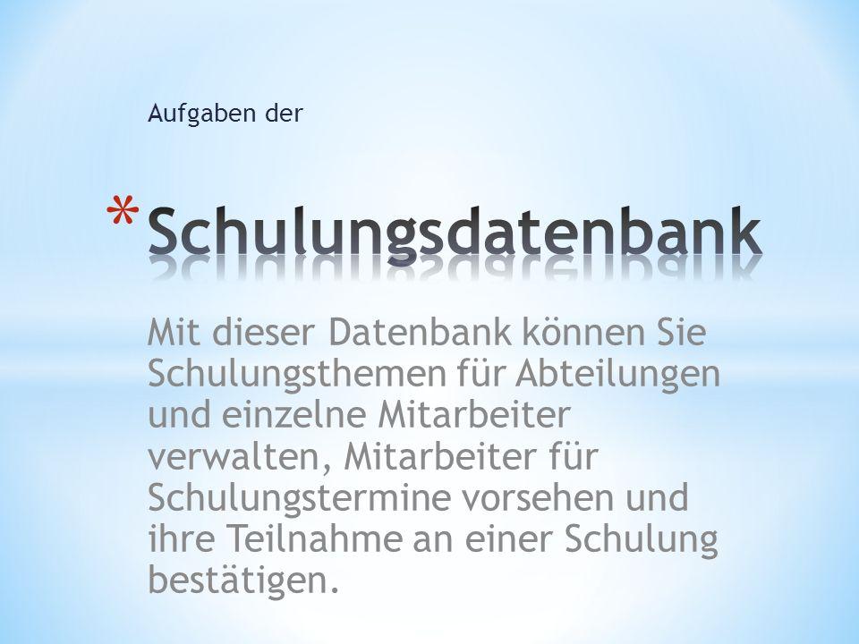 Aufgaben der Schulungsdatenbank.