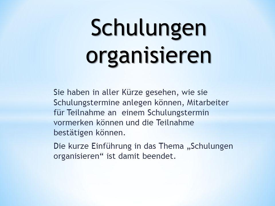 Schulungen organisieren