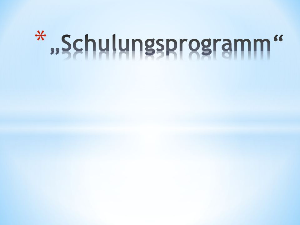 """""""Schulungsprogramm"""