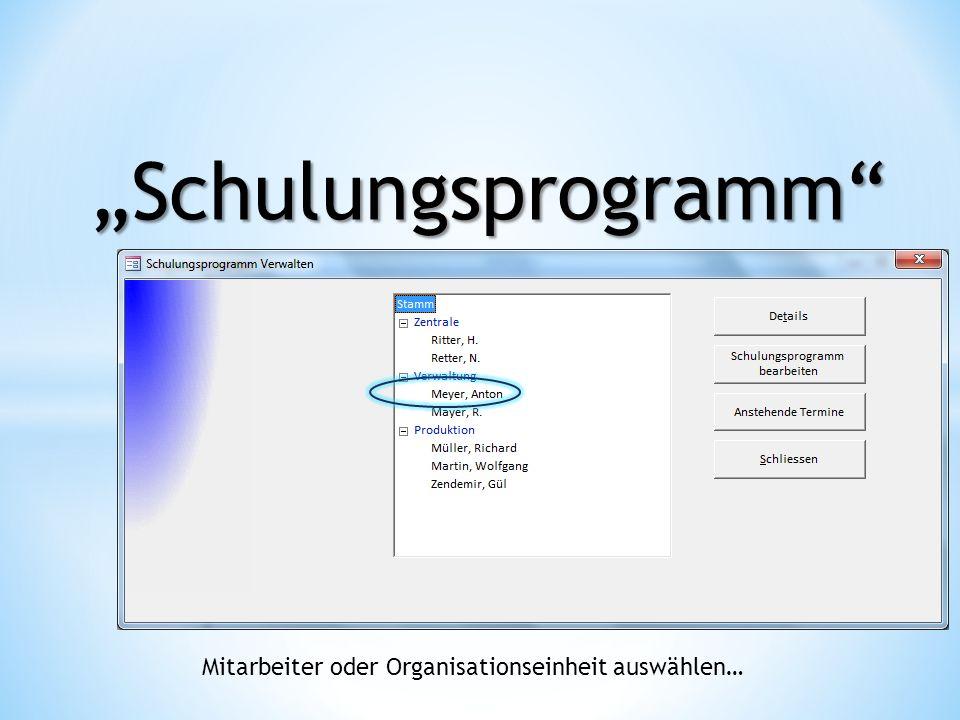 """""""Schulungsprogramm Mitarbeiter oder Organisationseinheit auswählen…"""
