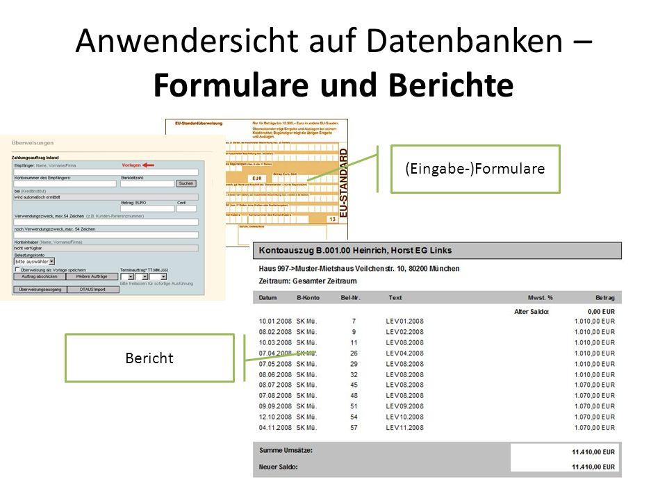 Anwendersicht auf Datenbanken – Formulare und Berichte