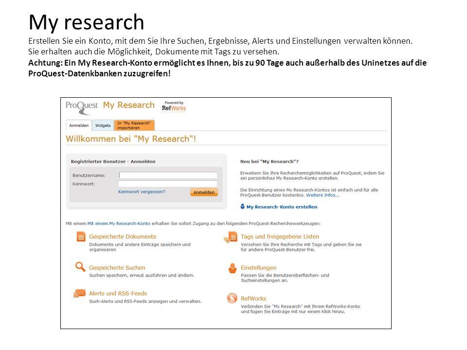 My research Erstellen Sie ein Konto, mit dem Sie Ihre Suchen, Ergebnisse, Alerts und Einstellungen verwalten können.