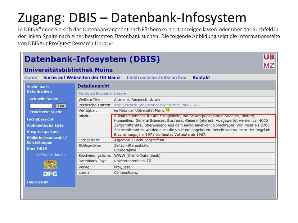 Zugang: DBIS – Datenbank-Infosystem In DBIS können Sie sich das Datenbankangebot nach Fächern sortiert anzeigen lassen oder über das Suchfeld in der linken Spalte nach einer bestimmten Datenbank suchen.