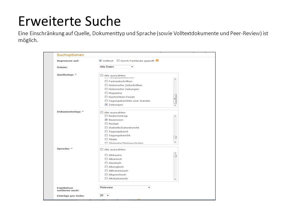 Erweiterte Suche Eine Einschränkung auf Quelle, Dokumenttyp und Sprache (sowie Volltextdokumente und Peer-Review) ist möglich.