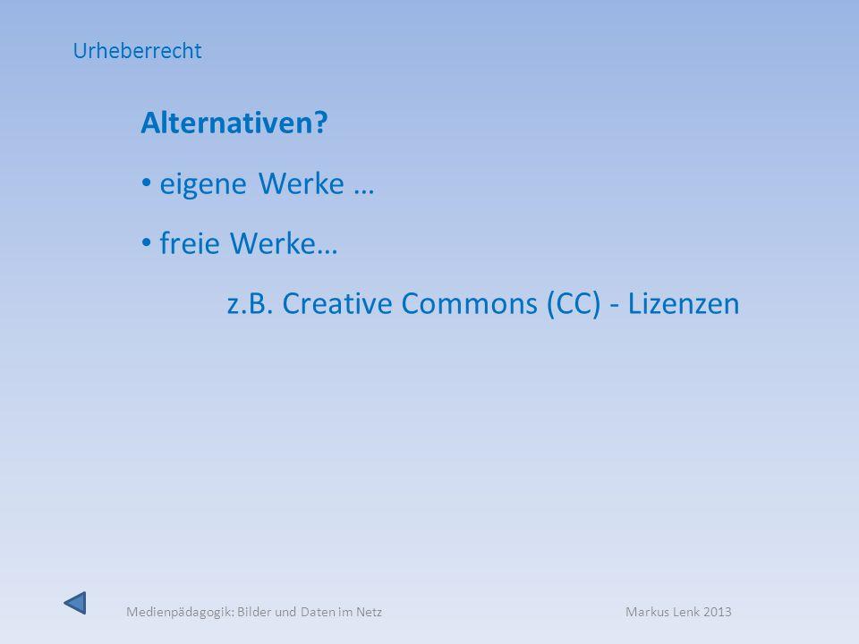 z.B. Creative Commons (CC) - Lizenzen