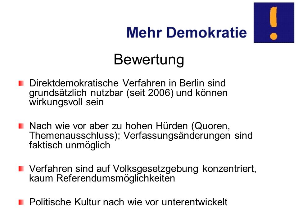 Bewertung Direktdemokratische Verfahren in Berlin sind grundsätzlich nutzbar (seit 2006) und können wirkungsvoll sein.