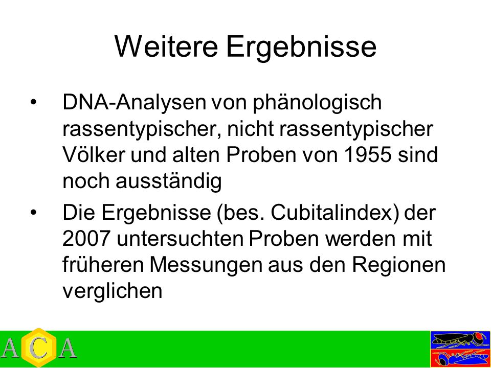 Weitere Ergebnisse DNA-Analysen von phänologisch rassentypischer, nicht rassentypischer Völker und alten Proben von 1955 sind noch ausständig.