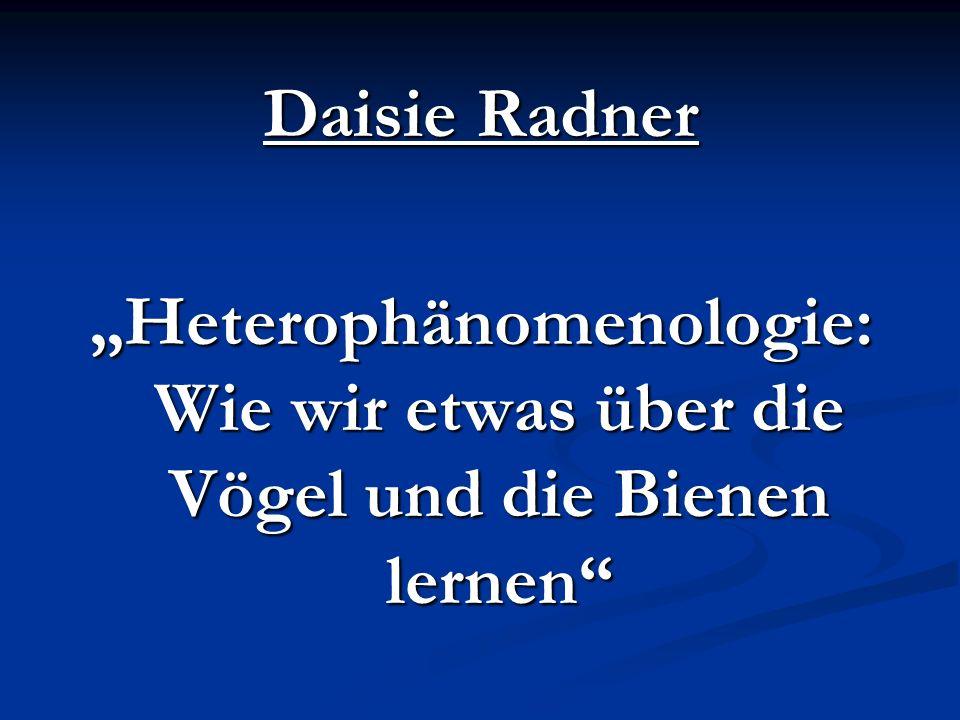 """Daisie Radner """"Heterophänomenologie: Wie wir etwas über die Vögel und die Bienen lernen"""