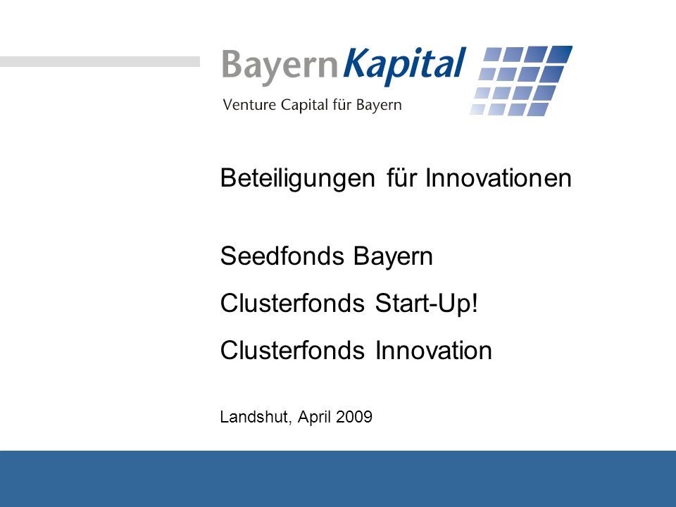 Beteiligungen für Innovationen Seedfonds Bayern Clusterfonds Start-Up!