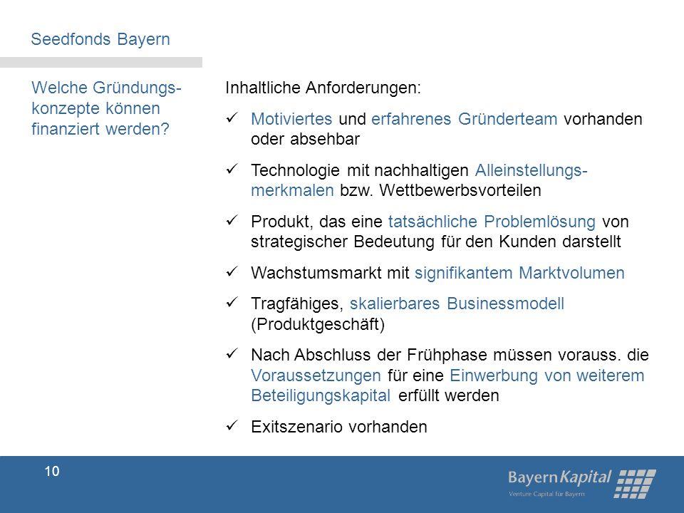 Seedfonds Bayern Welche Gründungs-konzepte können finanziert werden Inhaltliche Anforderungen:
