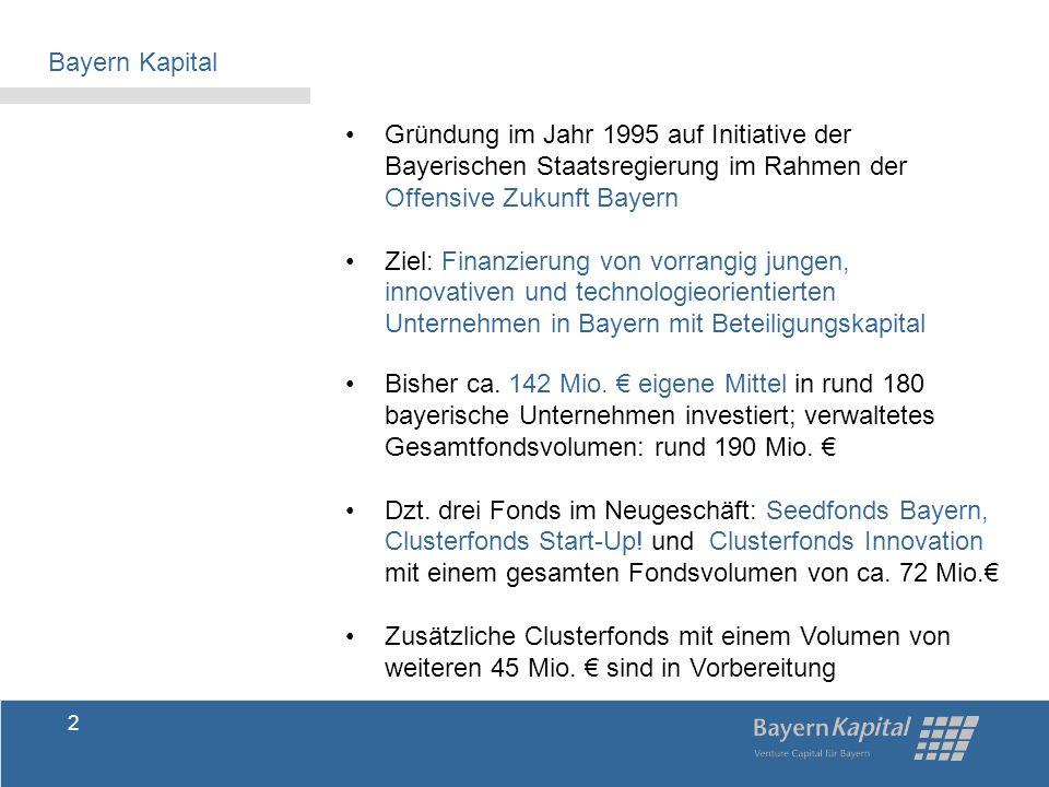 Bayern Kapital Gründung im Jahr 1995 auf Initiative der Bayerischen Staatsregierung im Rahmen der Offensive Zukunft Bayern.
