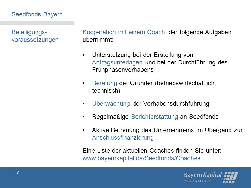 Seedfonds Bayern Beteiligungs-voraussetzungen. Kooperation mit einem Coach, der folgende Aufgaben.