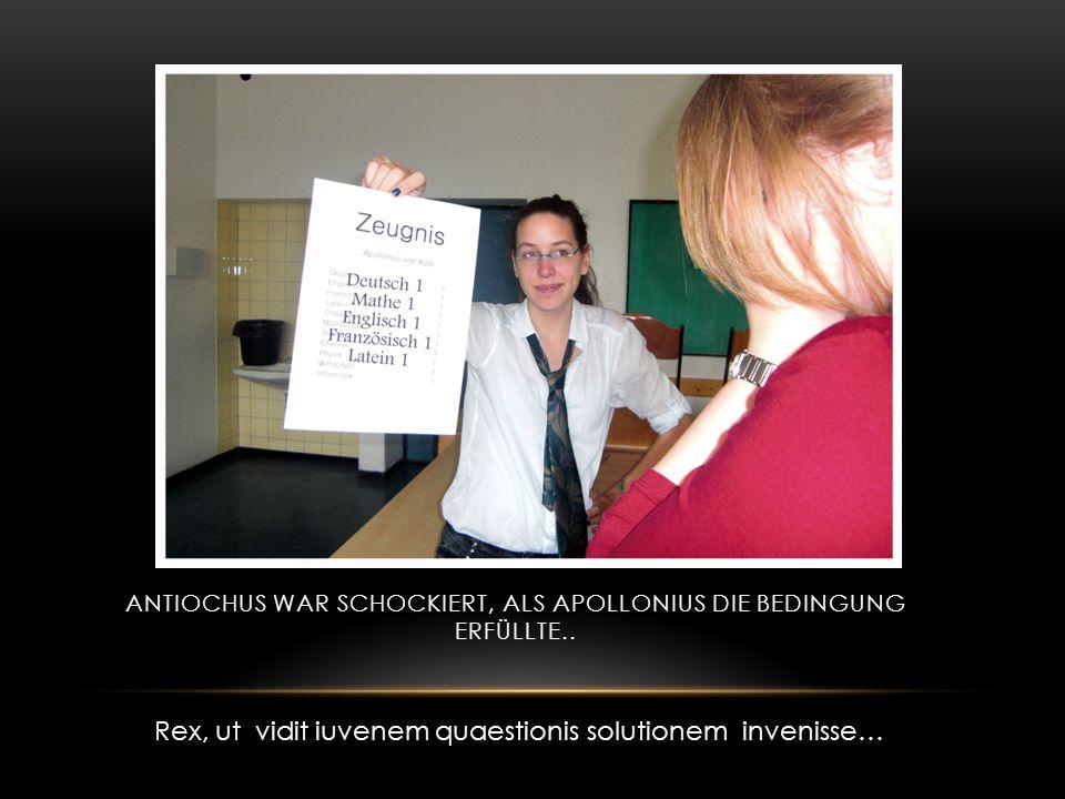 Antiochus war schockiert, als apollonius die Bedingung erfüllte..