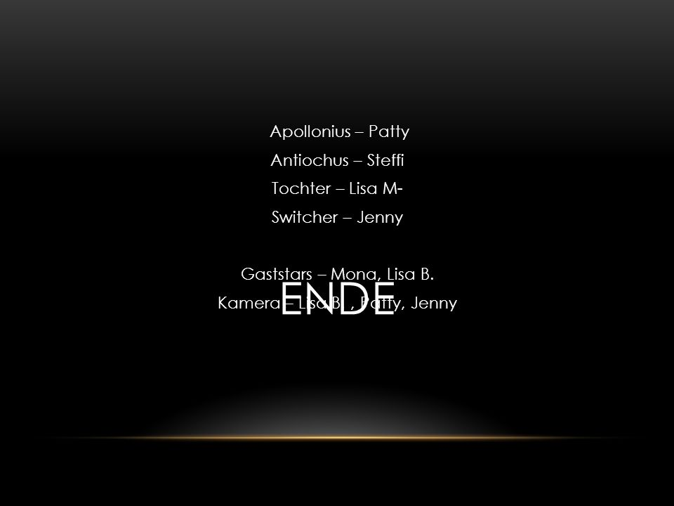 Ende Apollonius – Patty Antiochus – Steffi Tochter – Lisa M- Switcher – Jenny Gaststars – Mona, Lisa B.
