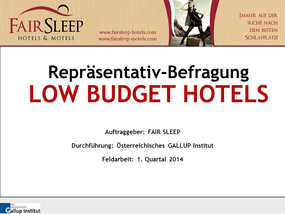LOW BUDGET HOTELS Repräsentativ-Befragung Auftraggeber: FAIR SLEEP