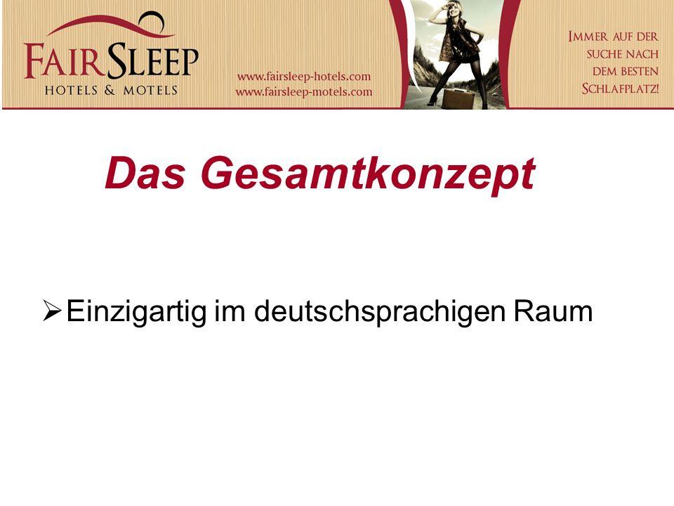 Das Gesamtkonzept Einzigartig im deutschsprachigen Raum