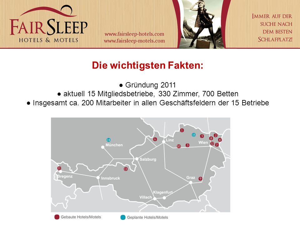 Die wichtigsten Fakten: ● Gründung 2011 ● aktuell 15 Mitgliedsbetriebe, 330 Zimmer, 700 Betten ● Insgesamt ca.