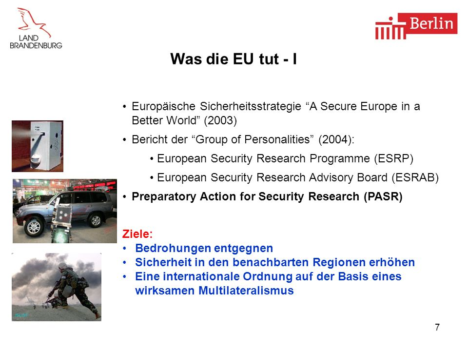 Was die EU tut - I Europäische Sicherheitsstrategie A Secure Europe in a Better World (2003) Bericht der Group of Personalities (2004):
