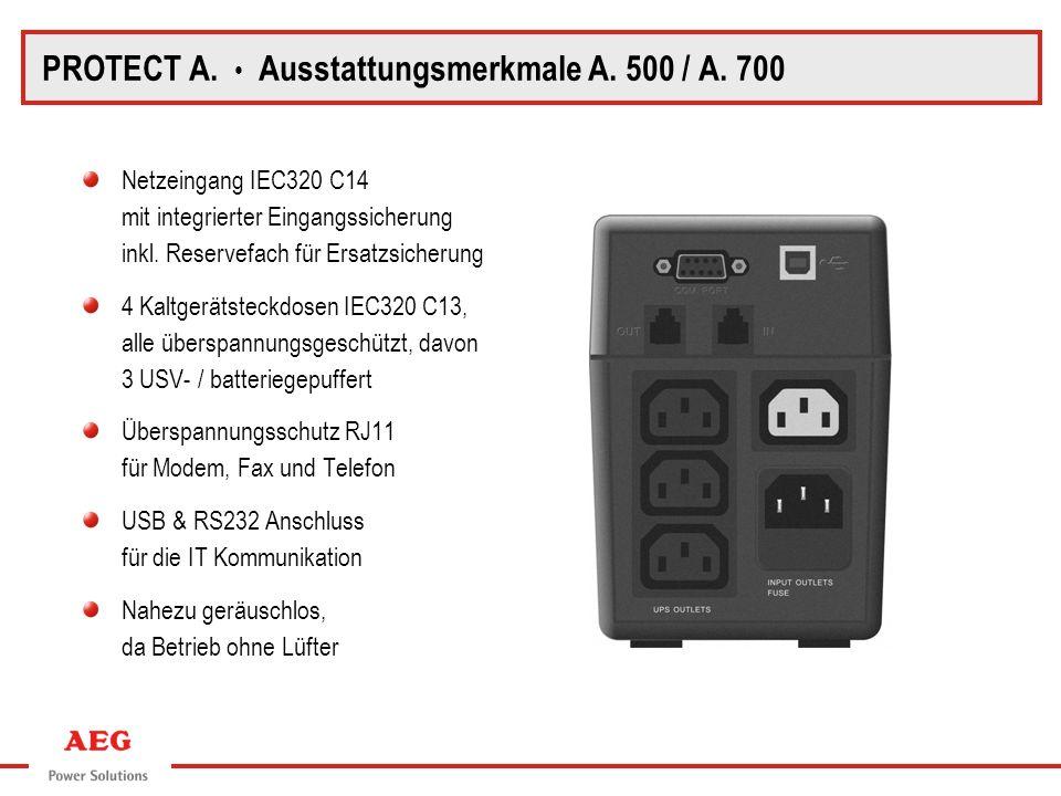 PROTECT A. • Ausstattungsmerkmale A. 500 / A. 700