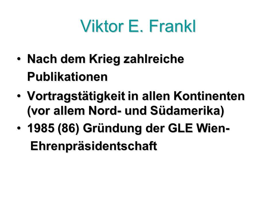 Viktor E. Frankl Nach dem Krieg zahlreiche Publikationen