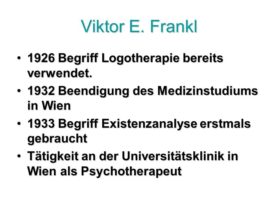 Viktor E. Frankl 1926 Begriff Logotherapie bereits verwendet.