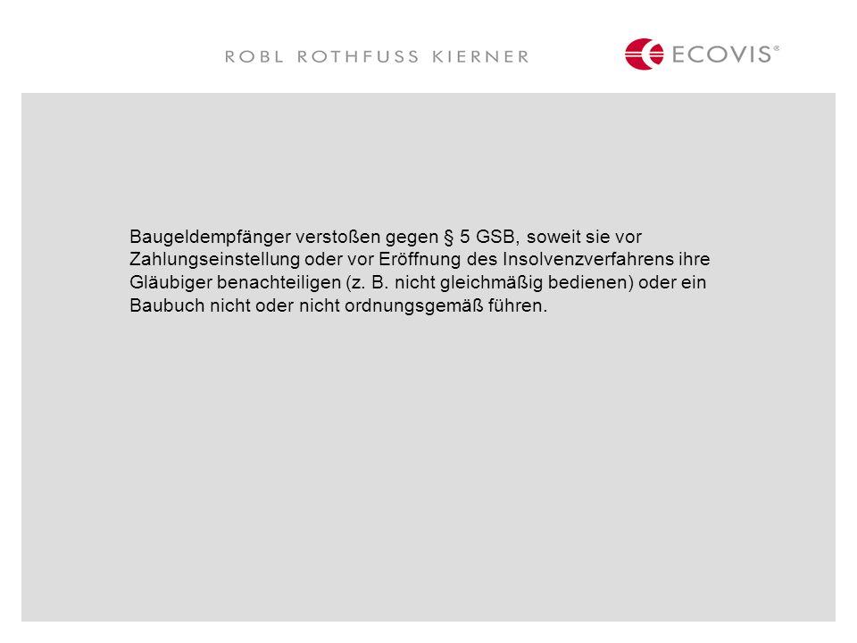 Baugeldempfänger verstoßen gegen § 5 GSB, soweit sie vor Zahlungseinstellung oder vor Eröffnung des Insolvenzverfahrens ihre Gläubiger benachteiligen (z.