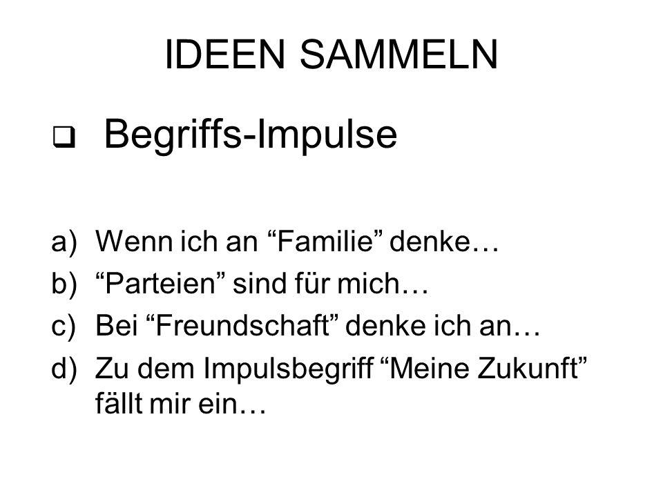 IDEEN SAMMELN Begriffs-Impulse Wenn ich an Familie denke…