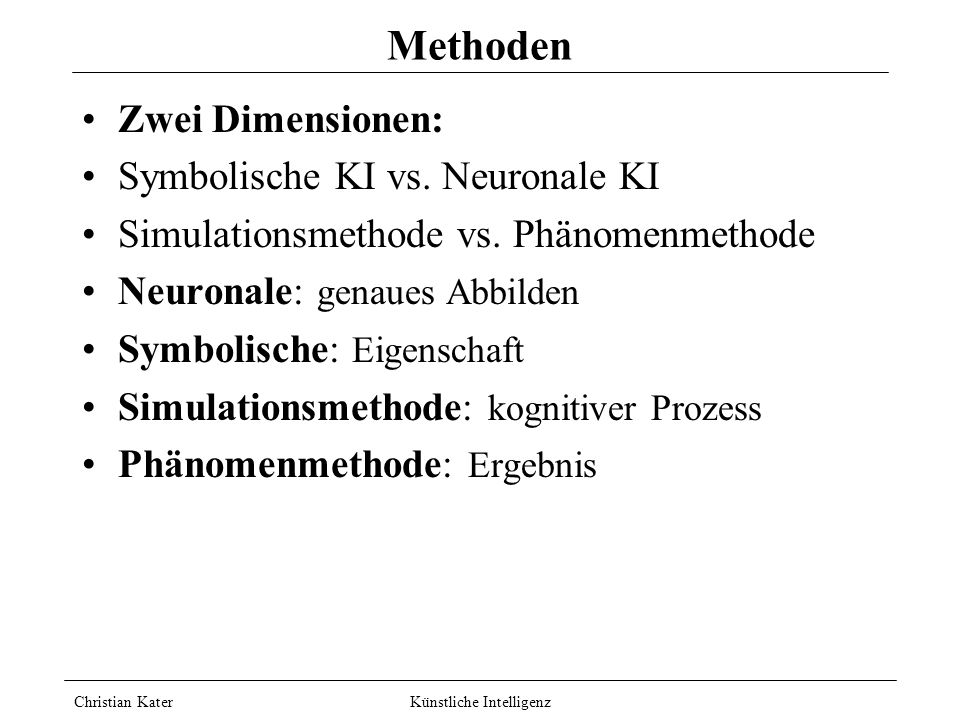 Methoden Zwei Dimensionen: Symbolische KI vs. Neuronale KI
