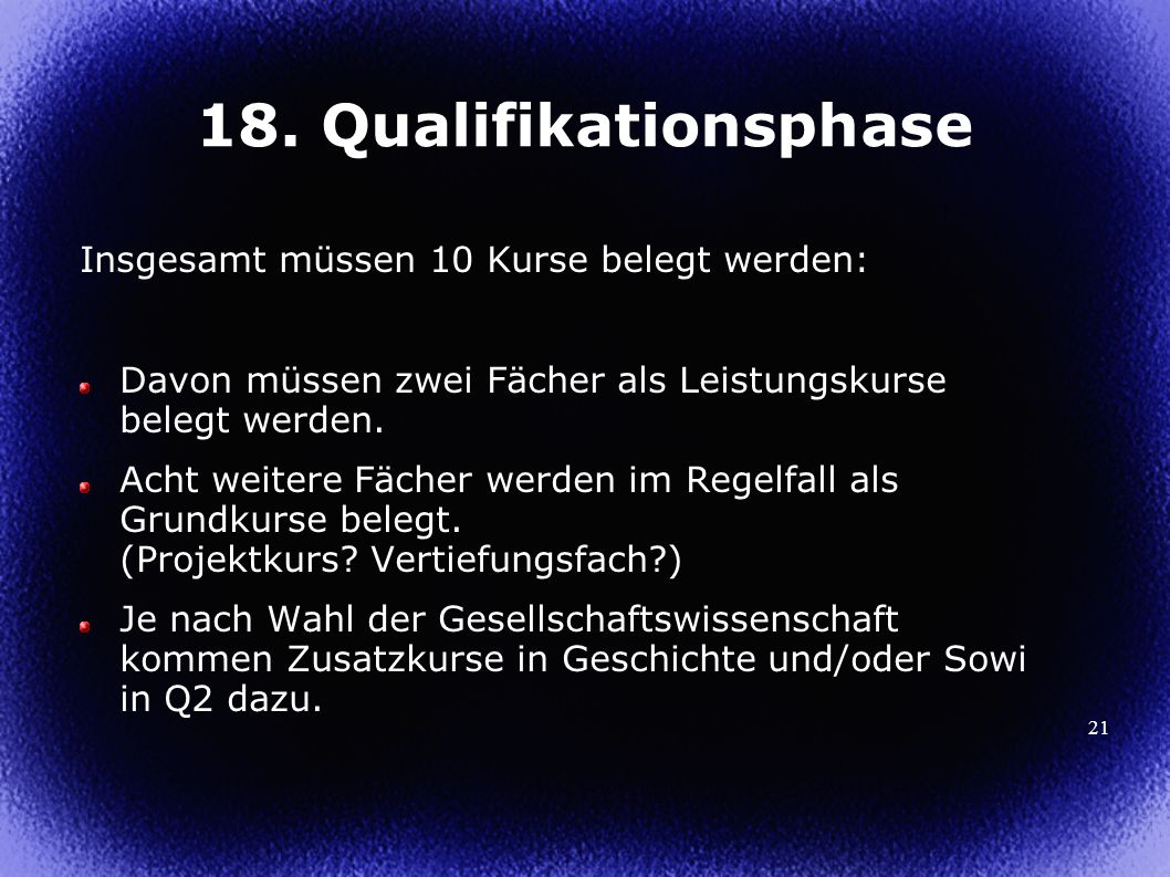 18. Qualifikationsphase Insgesamt müssen 10 Kurse belegt werden:
