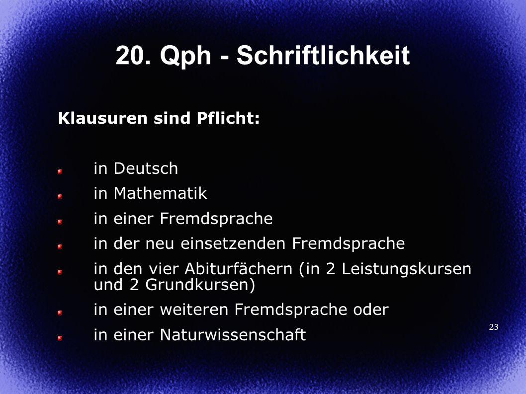 20. Qph - Schriftlichkeit Klausuren sind Pflicht: in Deutsch