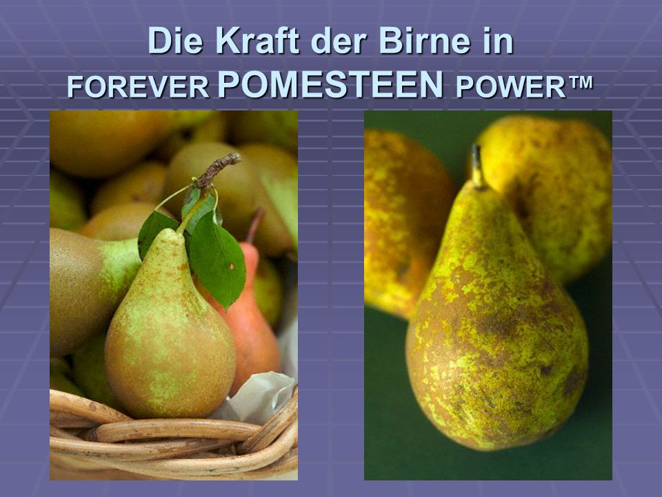 Die Kraft der Birne in FOREVER POMESTEEN POWER™
