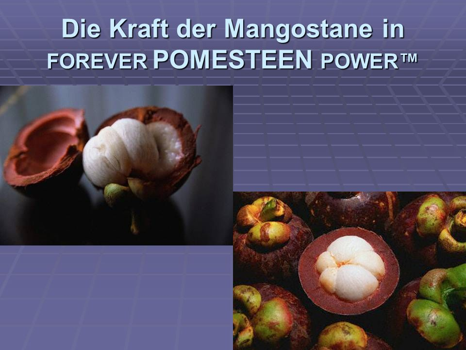 Die Kraft der Mangostane in FOREVER POMESTEEN POWER™