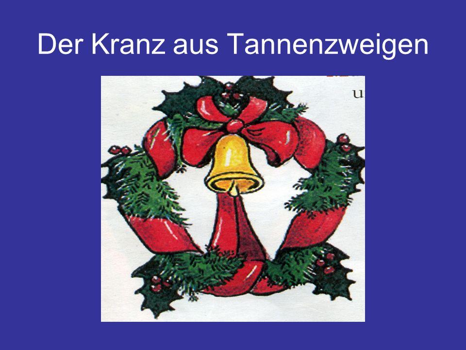 Der Kranz aus Tannenzweigen