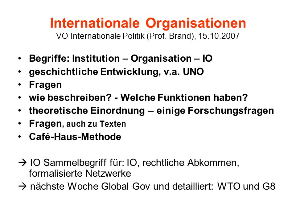 Internationale Organisationen VO Internationale Politik (Prof