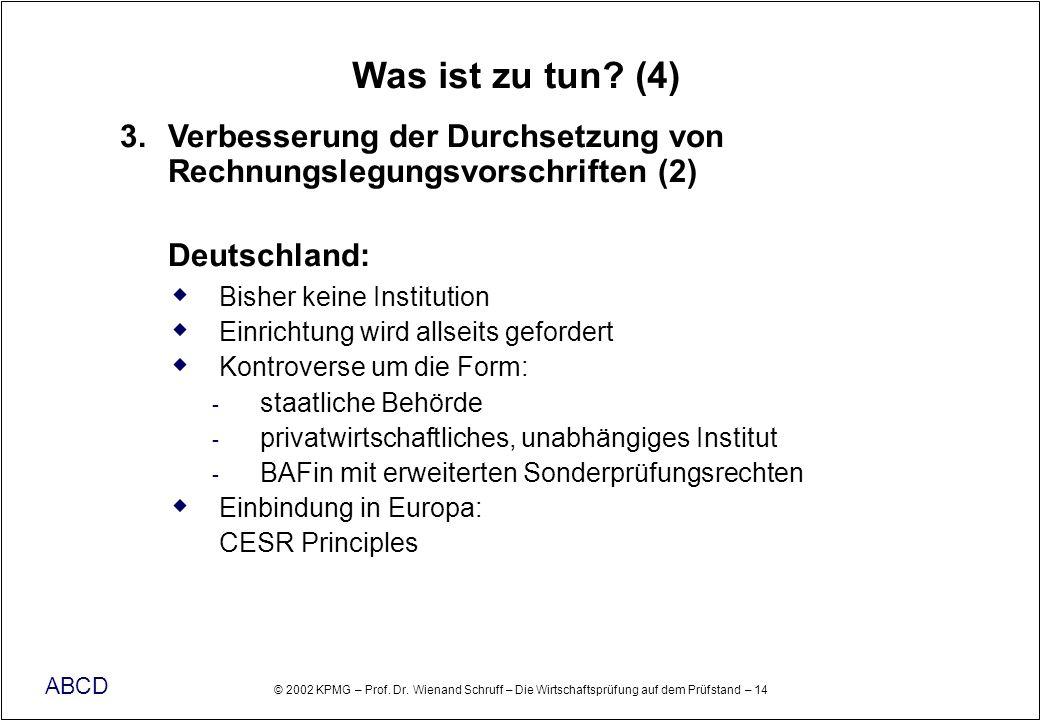 Was ist zu tun (4) 3. Verbesserung der Durchsetzung von Rechnungslegungsvorschriften (2) Deutschland: