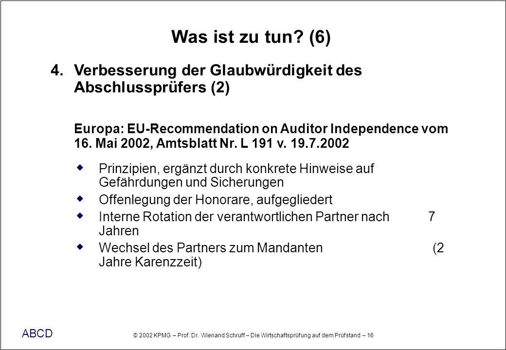 Was ist zu tun (6) 4. Verbesserung der Glaubwürdigkeit des Abschlussprüfers (2)