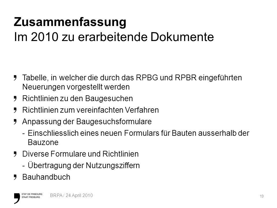 Zusammenfassung Im 2010 zu erarbeitende Dokumente