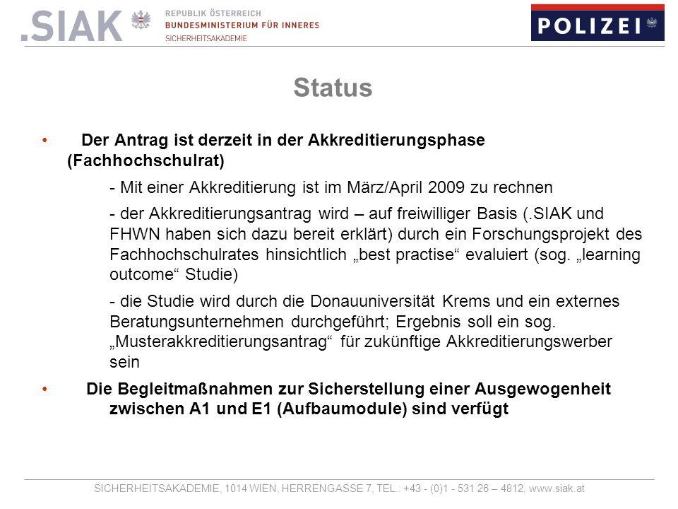 Status Der Antrag ist derzeit in der Akkreditierungsphase (Fachhochschulrat) - Mit einer Akkreditierung ist im März/April 2009 zu rechnen.