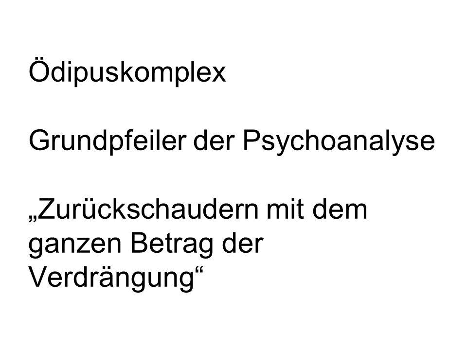 """Ödipuskomplex Grundpfeiler der Psychoanalyse """"Zurückschaudern mit dem ganzen Betrag der Verdrängung"""