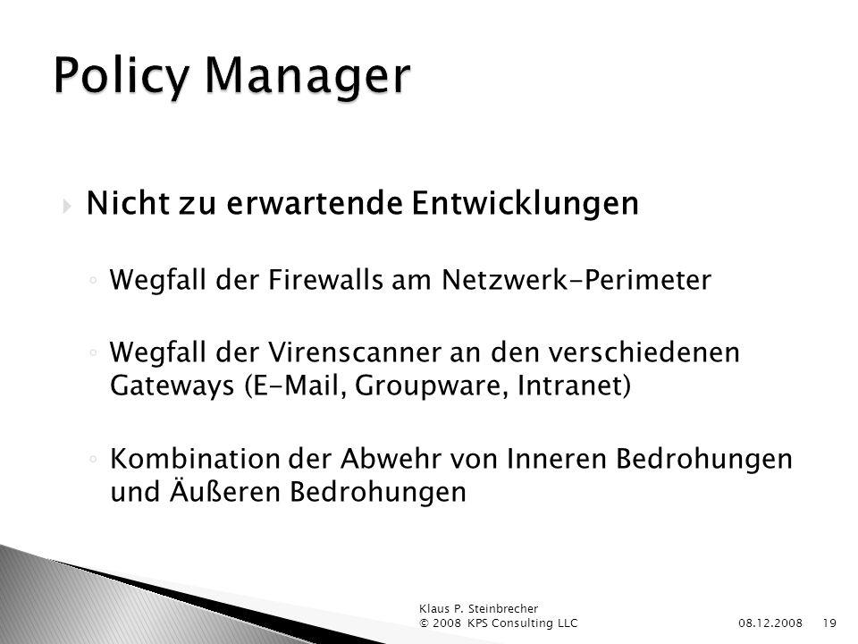 Policy Manager Nicht zu erwartende Entwicklungen
