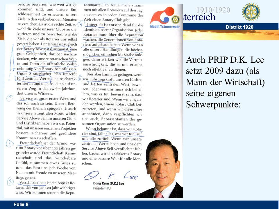 Auch PRIP D.K. Lee setzt 2009 dazu (als Mann der Wirtschaft) seine eigenen Schwerpunkte: