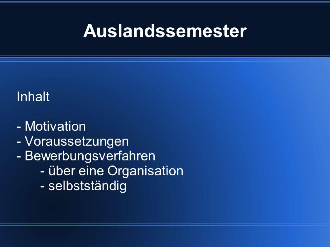 Auslandssemester Inhalt - Motivation - Voraussetzungen