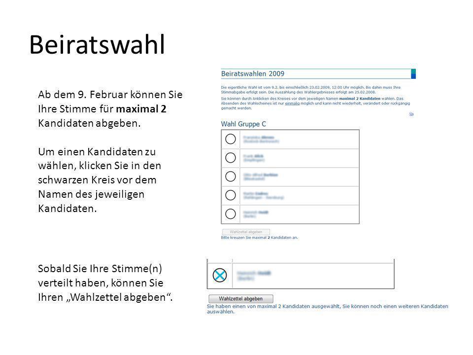 Beiratswahl Ab dem 9. Februar können Sie Ihre Stimme für maximal 2 Kandidaten abgeben.