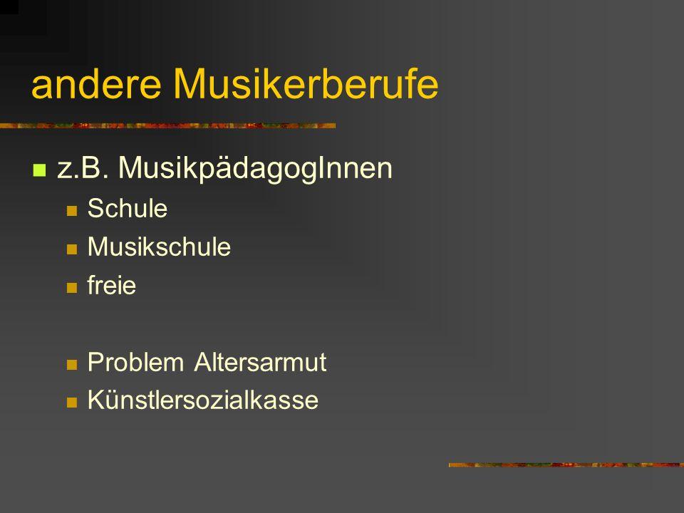 andere Musikerberufe z.B. MusikpädagogInnen Schule Musikschule freie